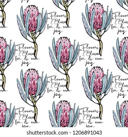 Floral pattern with bloom flowers quote and protea flower. Seamless background for fabric design. Cute and beautiful watercolor vector illustration on white backdrop.