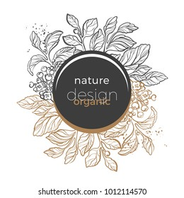 Floral template with gold and black sketch design organic food. Symbol nature card of mate branch with art line leaf, berry and flower Nature geometric frame in circle Vector real modern illustration