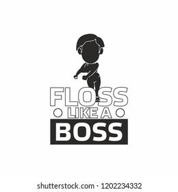 Floss like a boss. Vector