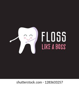 Floss like a boss. Vector lettering illustration of tooth for greeting card, t-shirt, print, stickers, posters design.