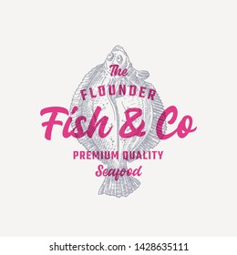 The Flounder Fish and Company. Abstract Vector Sign, Symbol or Logo Template. Hand Drawn Flatfish with Premium Retro Typography. Stylish Seafood Emblem Concept. Isolated.