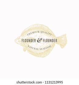 Flounder and Flounder Premium Quality Natural Seafood. Abstract Vector Sign, Symbol or Logo Template. Elegant Flatfish Hand Drawn Sketch with Classy Retro Typography. Vintage Luxury Emblem. Isolated.