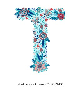 Flower alphabet letter T. Bright floral element of colorful alphabet made from birds, flowers, petals, hearts and twigs.