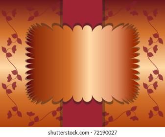 Flowering Vines and Burgundy Orange Background with Elegant Copper Foil Text Frame  eps 10