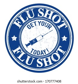 Flu shot, get your today grunge rubber stamp on white, vector illustration
