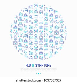 Flu and symptoms concept in circle thin line icons: temperature, chills, runny nose, doctor with stethoscope, nasal drops, cough, phlegm in the lungs. Modern vector illustration for medical report.