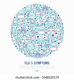 Flu and symptoms concept in circle thin line icons: temperature, chills, heat, runny nose, bed rest, pills, doctor with stethoscope, nasal drops, cough, phlegm in the lungs. Vector illustration.