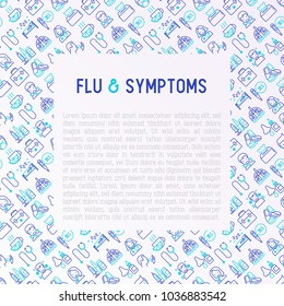 Flu and symptoms concept thin line icons: temperature, chills, heat, runny nose, pills, doctor with stethoscope, nasal drops, cough, phlegm in the lungs. Modern vector illustration for medical report.