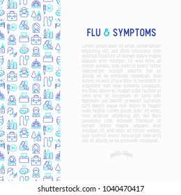 Flu and symptoms concept thin line icons: temperature, chills, heat, runny nose, doctor with stethoscope, nasal drops, cough, phlegm in the lungs. Modern vector illustration for medical report.