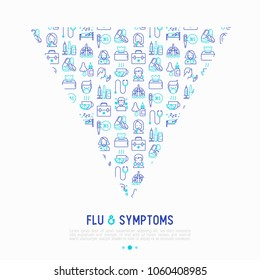Flu and symptoms concept in triangle with thin line icons: temperature, chills, heat, runny nose, doctor with stethoscope, nasal drops, cough, phlegm in the lungs. Modern vector illustration.