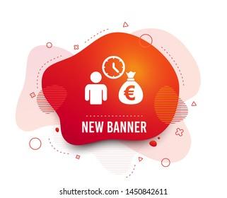 Fluid badge. Bank loans sign icon. Get money fast symbol. Borrow money. Abstract shape. Gradient bank icon. Flyer liquid banner. Vector