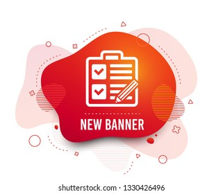 Fluid badge. Checklist with pencil sign icon. Control list symbol. Survey poll or questionnaire form. Abstract shape. Gradient checklist icon. Flyer liquid banner. Vector
