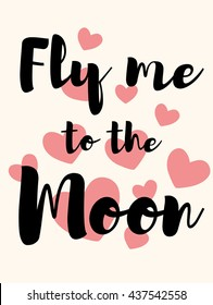Fly me to the moon lettering. Cute pattern for wedding. Vector royalty free stock illustration for greeting card, ad, promotion