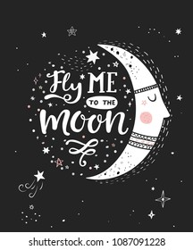 Fly me to the moon  poster with hand drawn lettering and different elements of space.  Vector illustration.