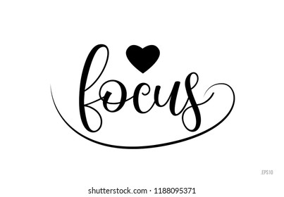 focus word text with black and white love heart suitable for card, brochure or typography logo design