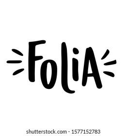 Folia. Revelry. Brazilian Portuguese hand Lettering. Vector