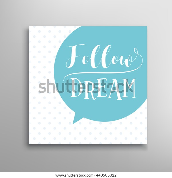 Follow dream. Hand drawn calligraphy. Vector lettering text