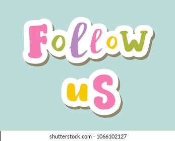 Follow us, Hand sketched  Follow us lettering typography on blue background. Hand drawn lettering sign. Badge, icon, banner, tag, illustration