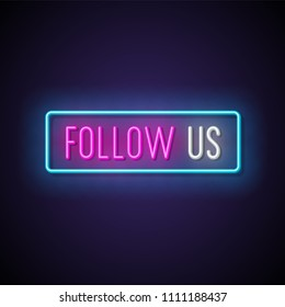 Follow us neon signboard. Vector illustration.