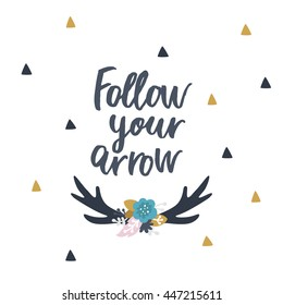 Follow your arrow. Vector poster with flowers, tribal elements and horns on white background. Boho card
