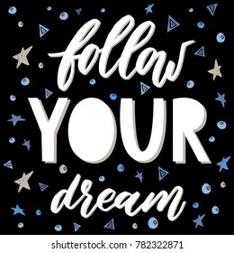 Follow your dream. Hand drawn illustration for prints