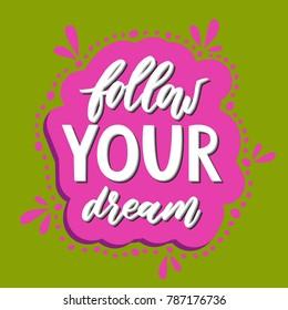Follow your dream. Handdrawn illustration