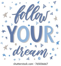 Follow your dream. Handdrawn lettering illustration