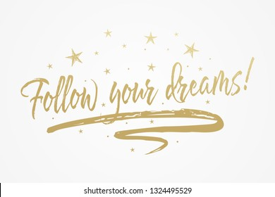 Follow your dreams card, banner. Beautiful greeting poster with calligraphy gold text word ribbon star. Hand drawn design elements. Handwritten modern brush lettering, isolated background vector