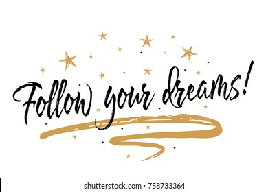 Follow your dreams card. Beautiful greeting banner poster calligraphy inscription black text word gold ribbon. Hand drawn design. Handwritten modern brush lettering white background isolated vector