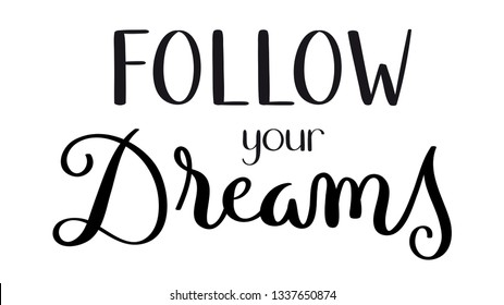 FOLLOW YOUR DREAMS hand lettering banner