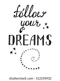 855d2c06c5 Follow your dreams. Inspirational quote about happy. Modern calligraphy  phrase. Handwritten text.