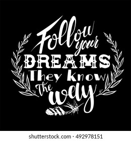 Follow your dreams. quote. Hand drawn vintage illustration with hand-lettering..Vector illustration of a flat design.