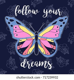 follow your dreams slogan and butterfly illustration vector.