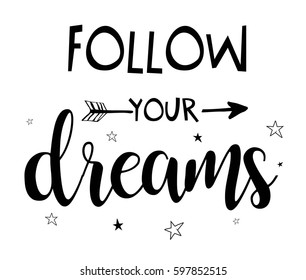 follow your dreams slogan for shirt print design.