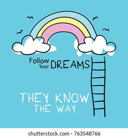 Follow your dreams they know the way / Inspirational quote / Vector illustration design