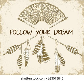 Follow your dreams words with hand drawn dream catcher on an old background. Hand drawn boho style design, arrow and feathers. Vector sketch.