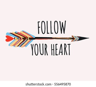 Follow your heart background with boho arrow. Hand drawn lettering. Ink illustration. Modern calligraphy phrase handwritten