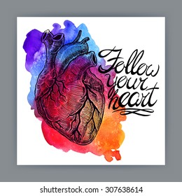 follow your heart. beautiful card with a human heart and motivational quote. hand-drawn illustration