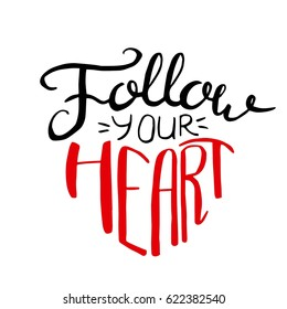 Follow your heart. Black and red lettering. Motivational quote.