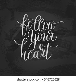 follow your heart black and white inscription ink lettering modern brush calligraphy, vector illustration