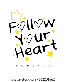Follow your heart / Inspirational quote concept vector print design