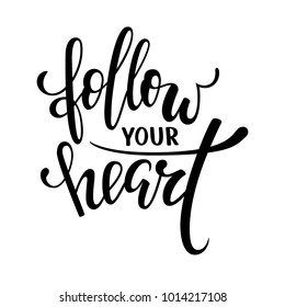 follow your heart. i love you. Hand drawn creative calligraphy, brush pen lettering isolated on white. design for holiday greeting card and invitation wedding, Valentine s day and Happy love day