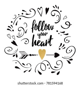 Follow your heart. Modern brush calligraphy. Hand lettering design elements with black romantic ornament and gold heart. Typography banner. Vector illustration. Inspirational quote for card, print