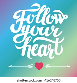 Follow your heart - motivation slogan poster on gradient background