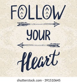 """""""Follow your heart"""". Motivational poster with hand drawn arrows"""