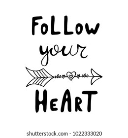 Follow your heart. Positive slogan for your design.