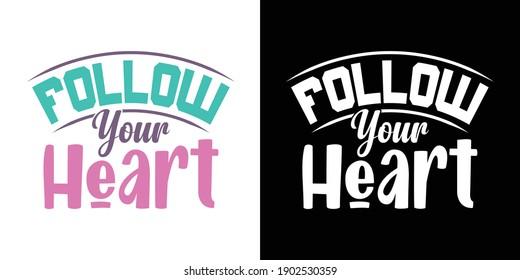 Follow Your Heart Printable Vector Illustration