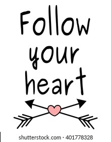 follow your heart quote motivational poster with arrows and heart vector illustration