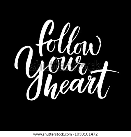 Follow Your Heart Quotes Handlettering Cart Stock Vector Royalty