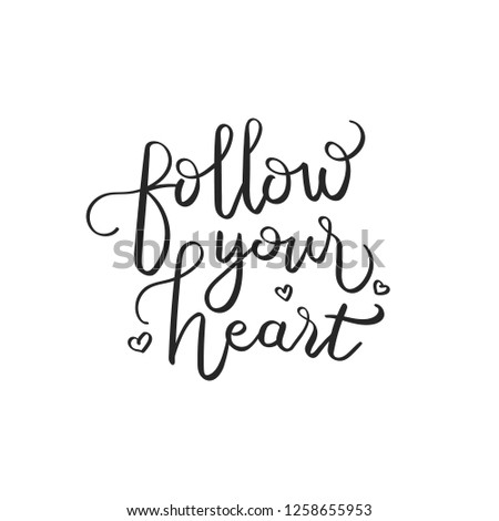 Follow Your Heart Quotes Quote Hand Stock Vector Royalty Free